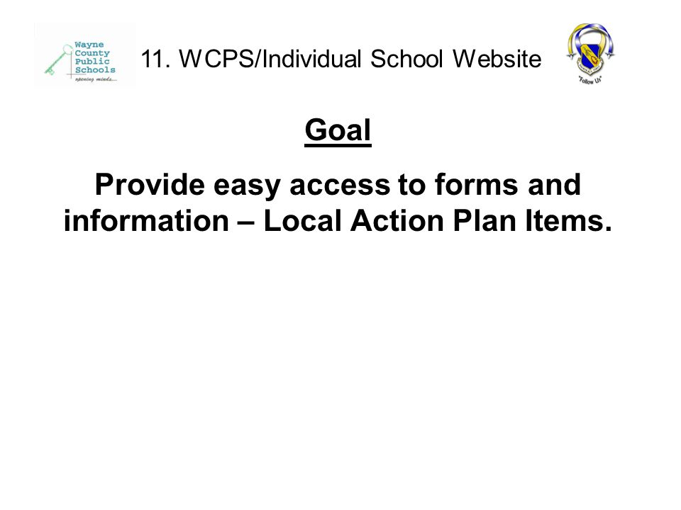Goal Provide easy access to forms and information – Local Action Plan Items.