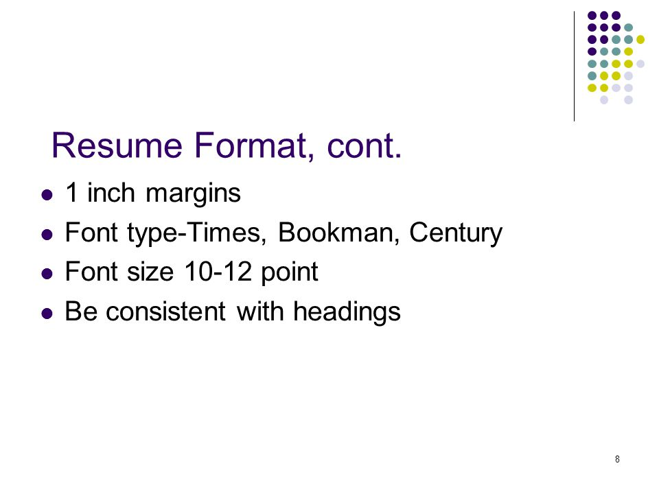 8 Resume Format, cont.