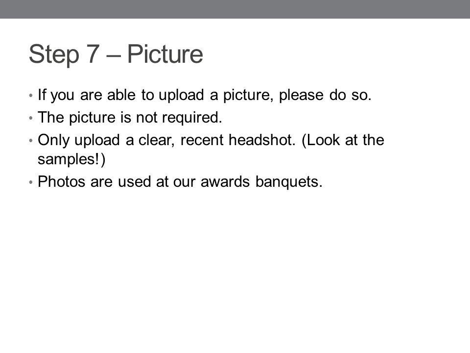 Step 7 – Picture If you are able to upload a picture, please do so.