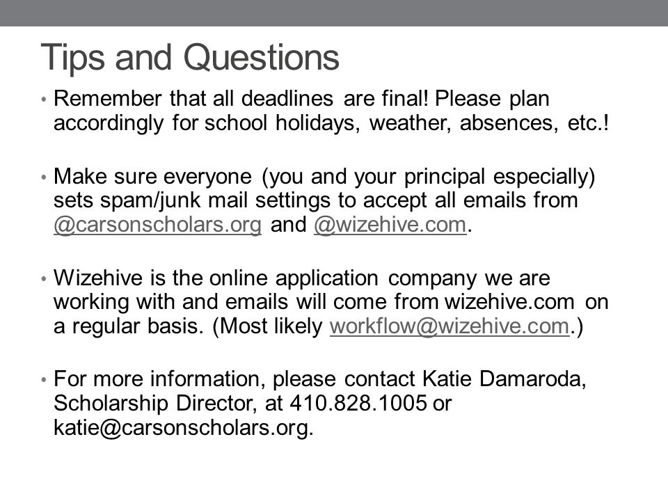 Tips and Questions Remember that all deadlines are final.
