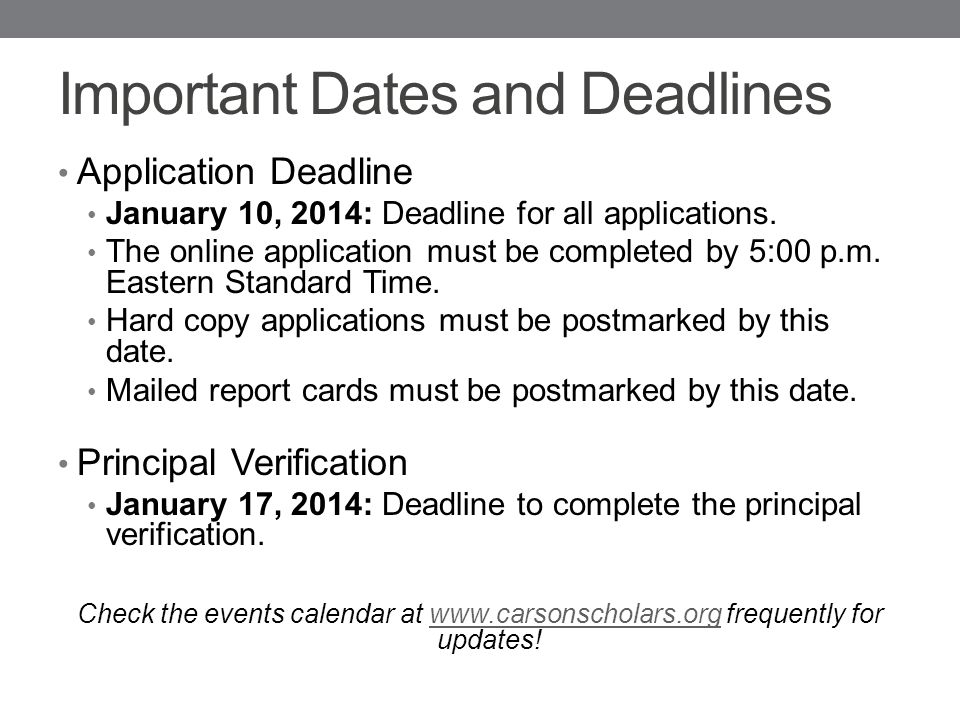 Important Dates and Deadlines Application Deadline January 10, 2014: Deadline for all applications.