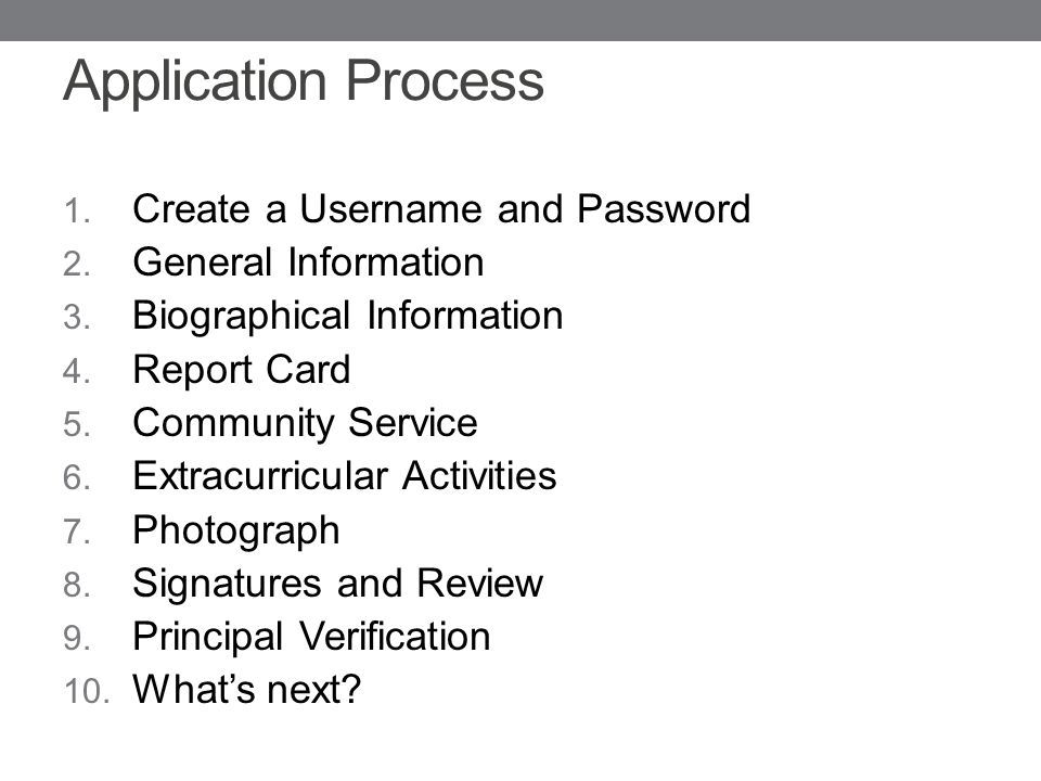 Application Process 1.Create a Username and Password 2.