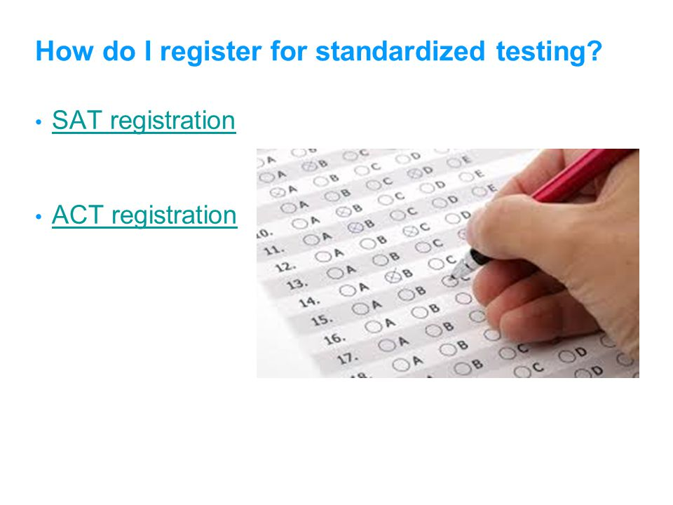 How do I register for standardized testing SAT registration ACT registration