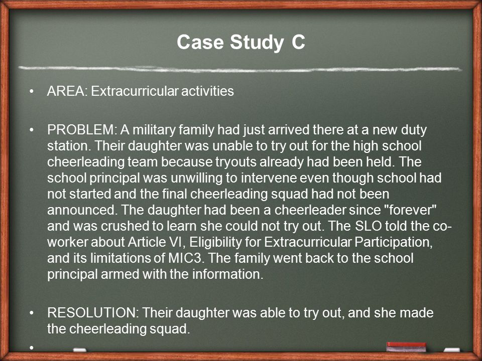 Case Study C AREA: Extracurricular activities PROBLEM: A military family had just arrived there at a new duty station.