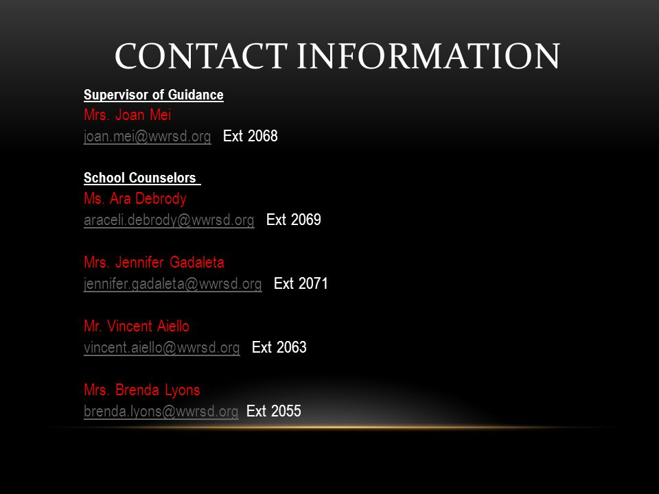 CONTACT INFORMATION Supervisor of Guidance Mrs.