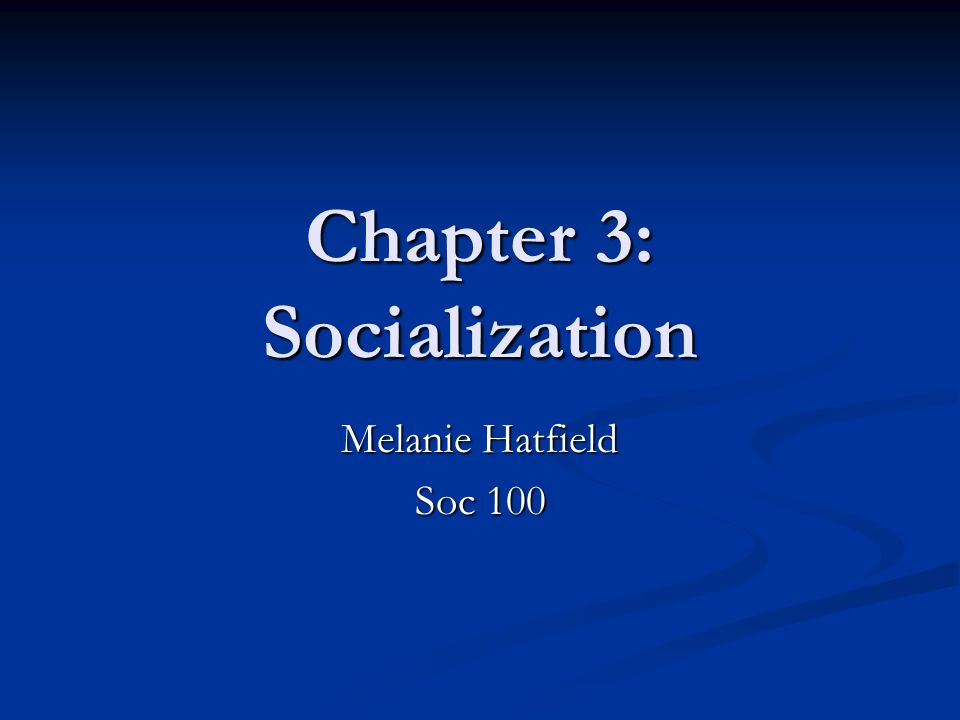 Socialization Socialization: The process by which people learn their culture.