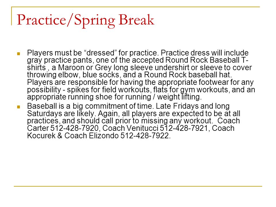 """Practice/Spring Break Players must be """"dressed"""" for practice. Practice dress will include gray practice pants, one of the accepted Round Rock Baseball"""