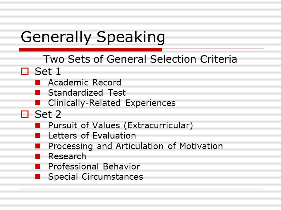 Generally Speaking  Academic Record Rigor Breadth Excellence  Cumulative GPA  Science GPA (BCPM) Major.