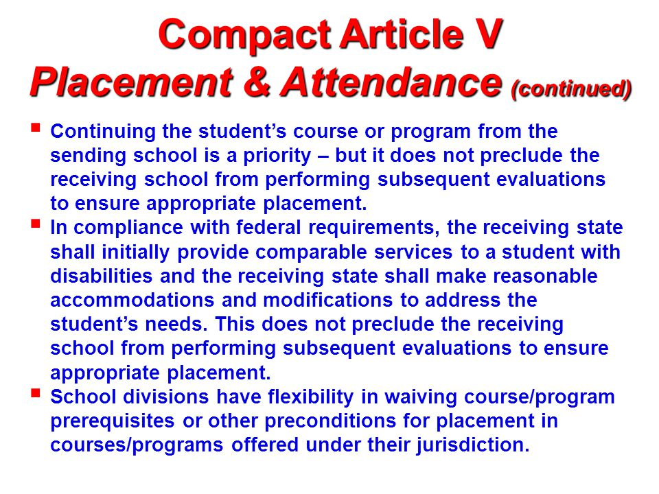 Compact Article VI Eligibility  Children will be enrolled provided that documentation as required by Virginia law is provided.