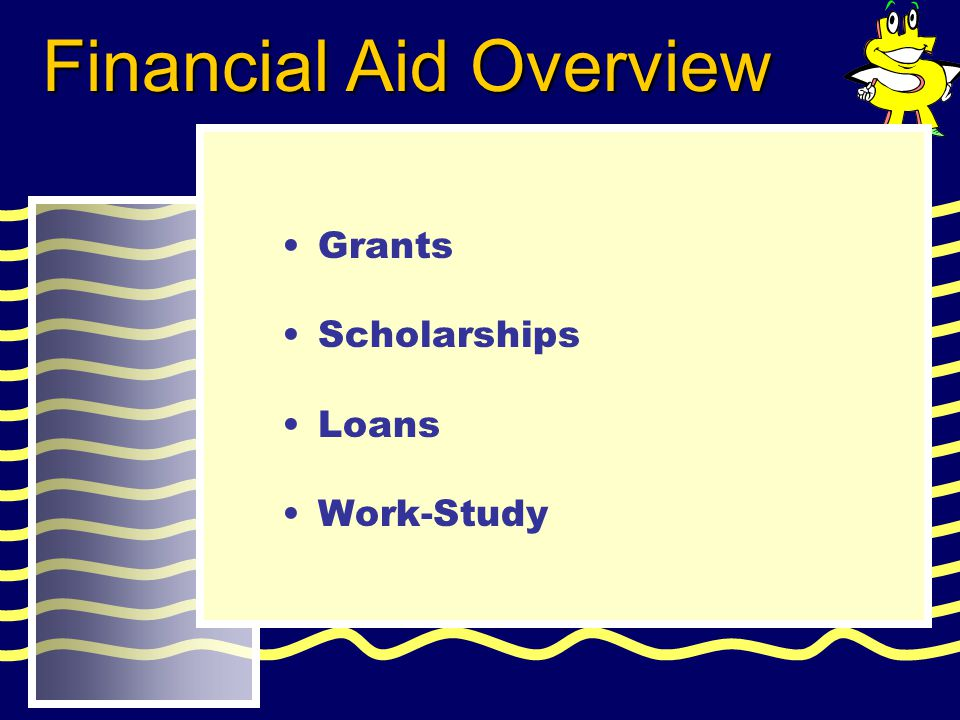 Grants Scholarships Loans Work-Study Financial Aid Overview