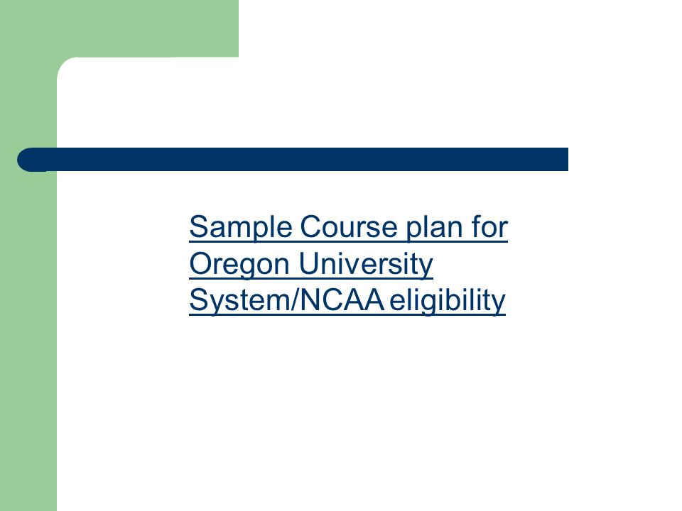 Sample Course plan for Oregon University System/NCAA eligibility