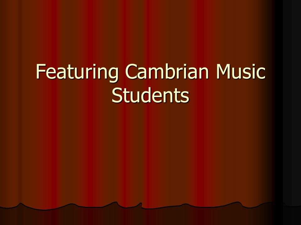 Featuring Cambrian Music Students