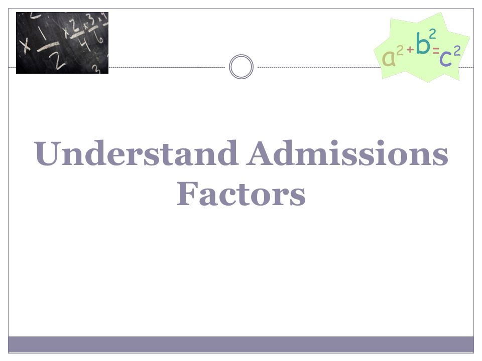 Understand Admissions Factors