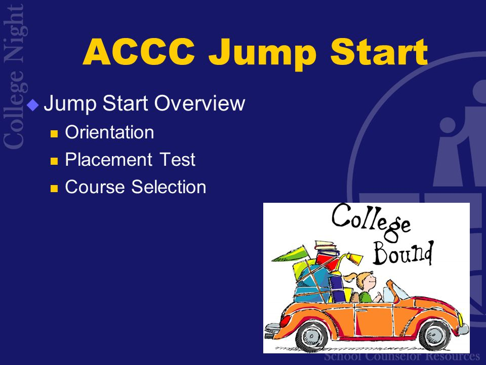 ACCC Jump Start  Jump Start Overview Orientation Placement Test Course Selection