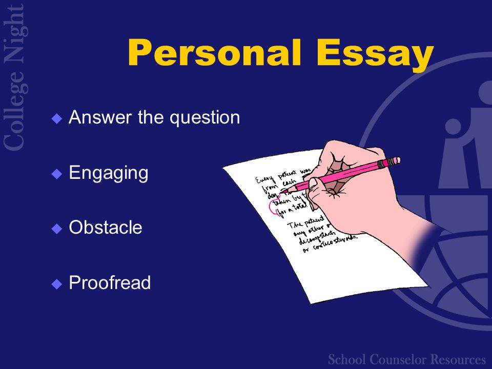 Personal Essay  Answer the question  Engaging  Obstacle  Proofread