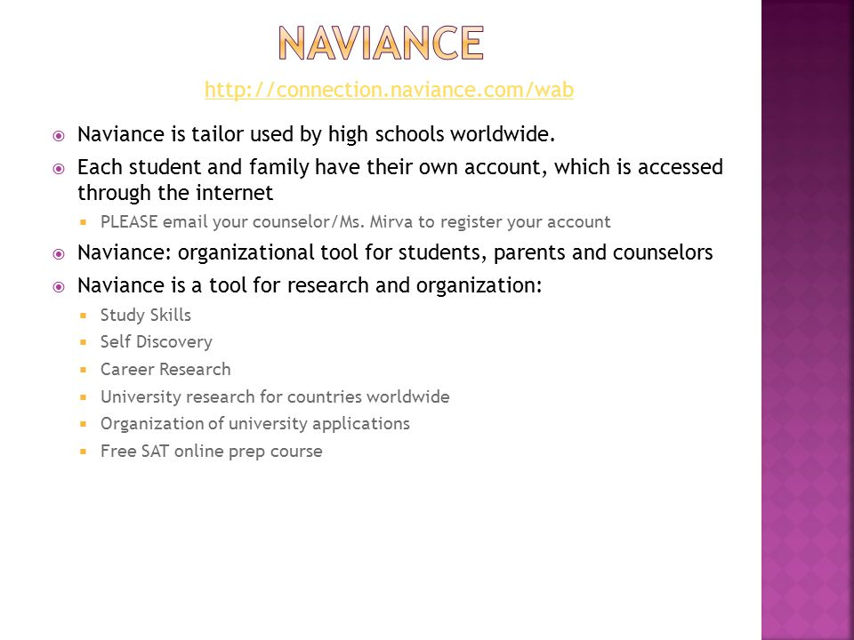  Naviance is tailor used by high schools worldwide.