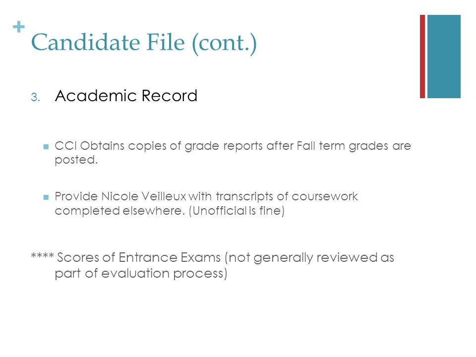 + Candidate File (cont.) 3.