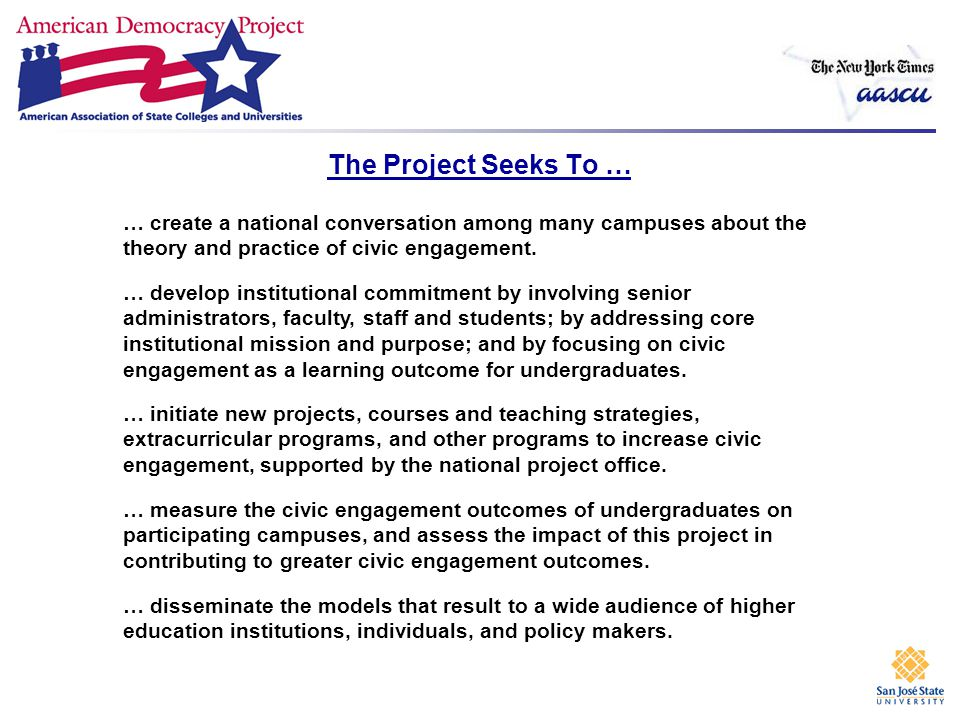 Project Overview Participants: 146 (and growing) public colleges and universities that are members of the American Association of State Colleges and Universities (AASCU).