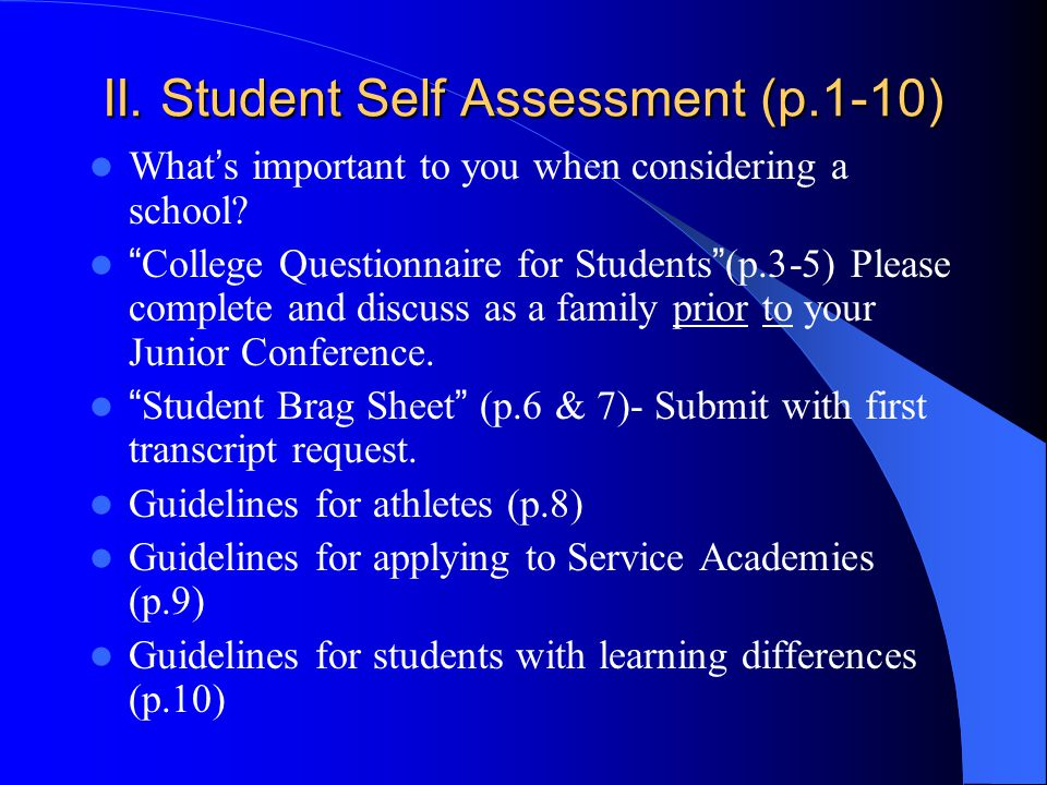 """II. Student Self Assessment (p.1-10) What ' s important to you when considering a school? """" College Questionnaire for Students """" (p.3-5) Please comple"""