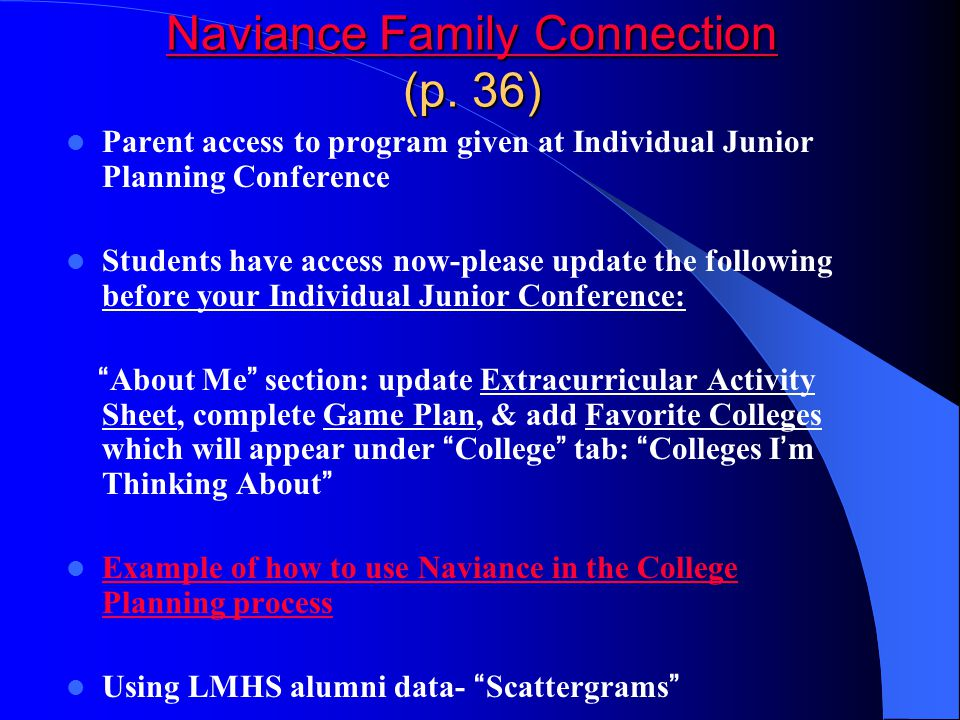 Naviance Family Connection Naviance Family Connection (p. 36) Naviance Family Connection Parent access to program given at Individual Junior Planning