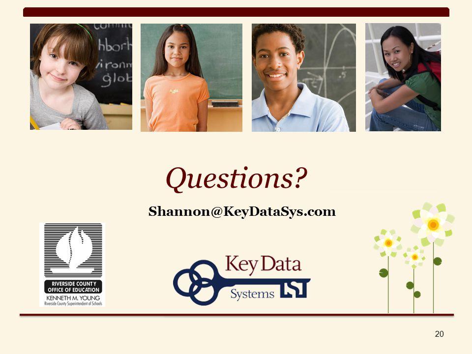 Questions Shannon@KeyDataSys.com 20
