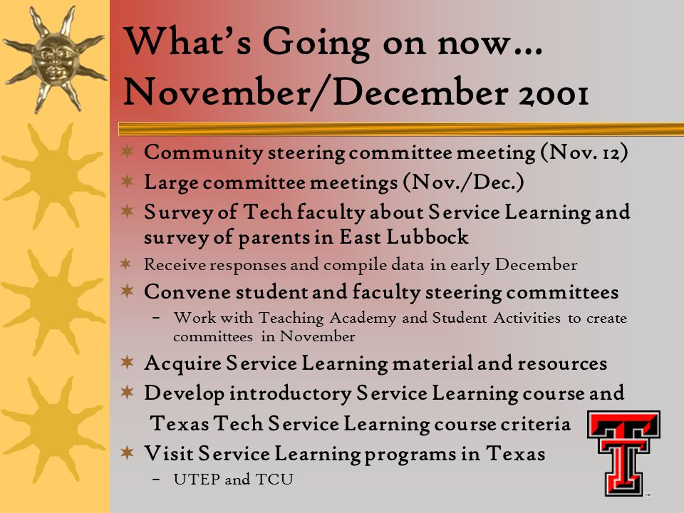 What's Going on now… November/December 2001  Community steering committee meeting (Nov.
