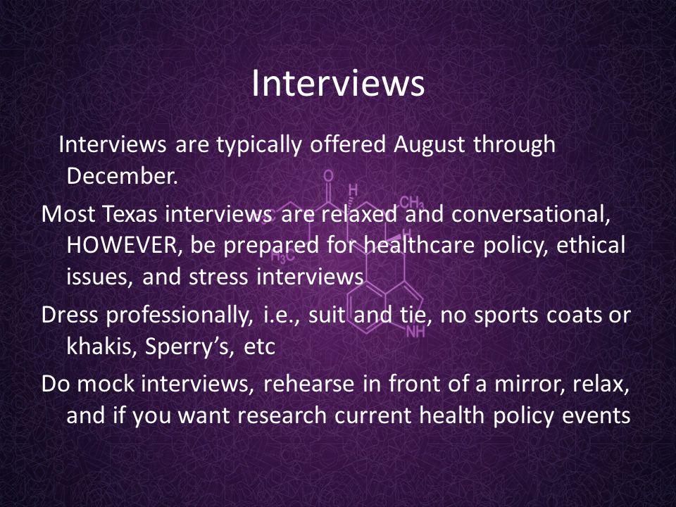 Interviews Interviews are typically offered August through December.