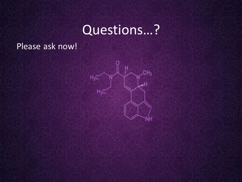 Questions…? Please ask now!