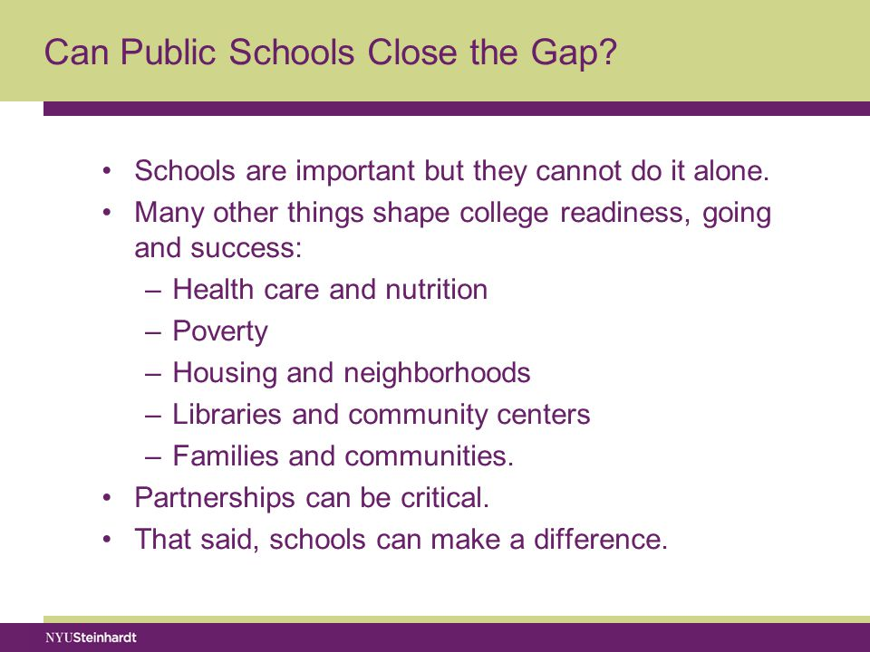Can Public Schools Close the Gap. Schools are important but they cannot do it alone.
