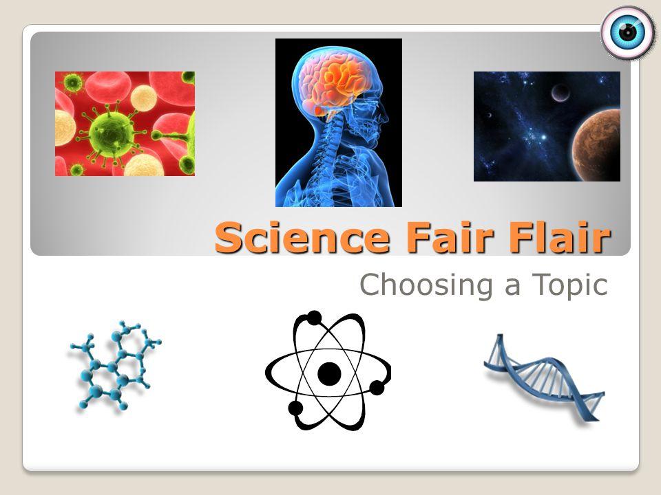 Science Fair Flair Choosing a Topic