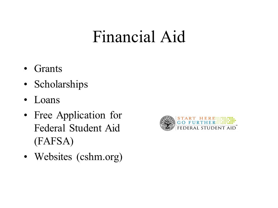 Financial Aid Grants Scholarships Loans Free Application for Federal Student Aid (FAFSA) Websites (cshm.org)