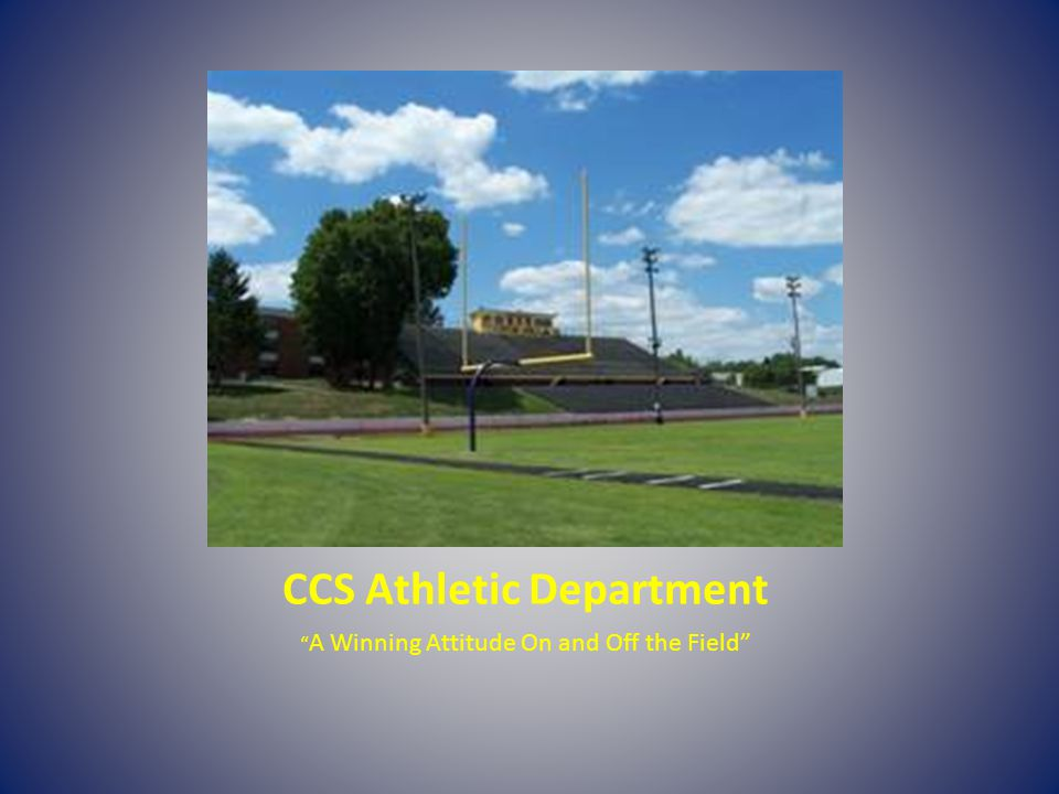 CCS Athletic Department A Winning Attitude On and Off the Field