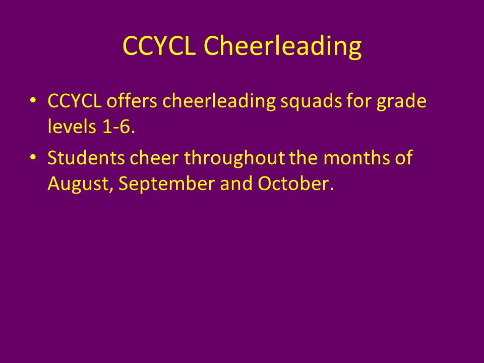 CCYCL offers cheerleading squads for grade levels 1-6.