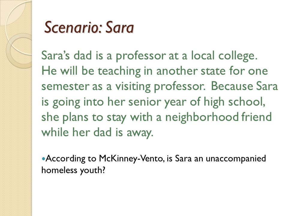 Scenario: Sara Sara's dad is a professor at a local college.