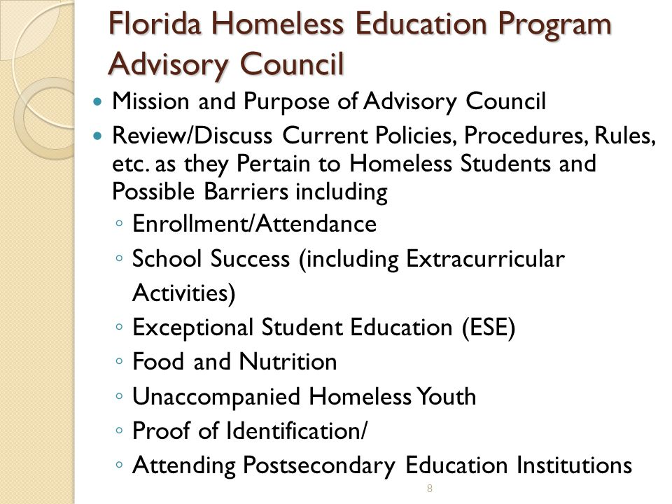 Florida Exemption for Homeless Students Per section 1009.25, Florida Statutes, the following students are exempt from the payment of tuition and fees, including lab fees, at a school district that provides postsecondary career programs, Florida College System institution, or state university: (f) A student who lacks a fixed, regular, and adequate nighttime residence or whose primary nighttime residence is a public or private shelter designed to provide temporary residence for individuals intended to be institutionalized, or a public or private place not designed for, or ordinarily used as, a regular sleeping accommodation for human beings.