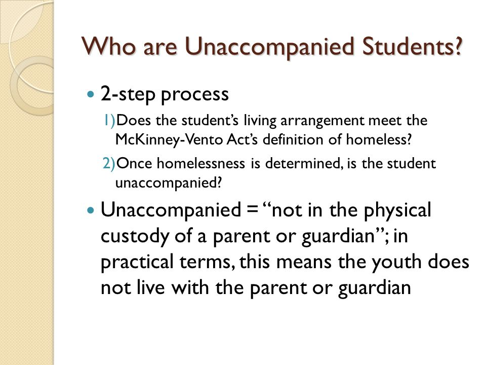 Who are Unaccompanied Students.