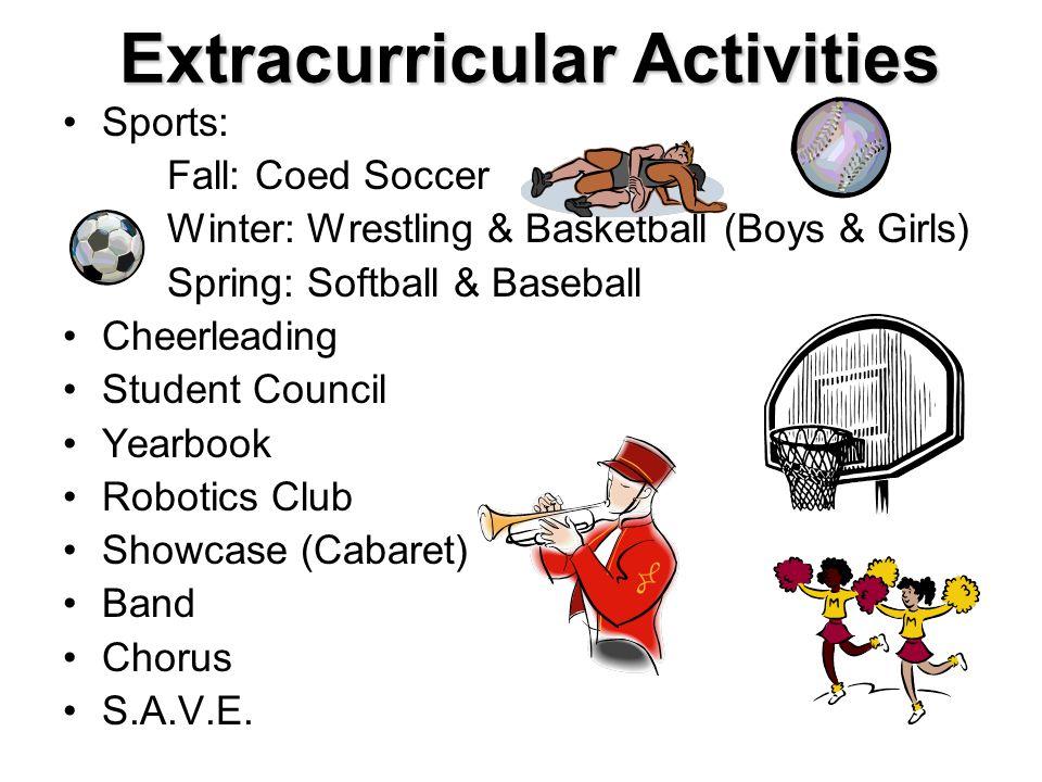 Extracurricular Activities Sports: Fall: Coed Soccer Winter: Wrestling & Basketball (Boys & Girls) Spring: Softball & Baseball Cheerleading Student Co