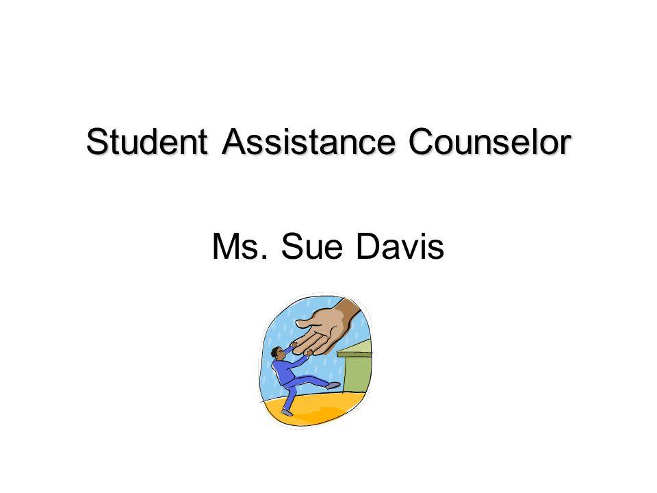 Student Assistance Counselor Ms. Sue Davis
