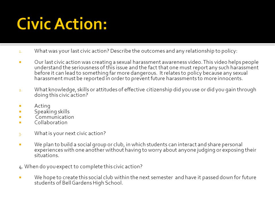 1. What was your last civic action.