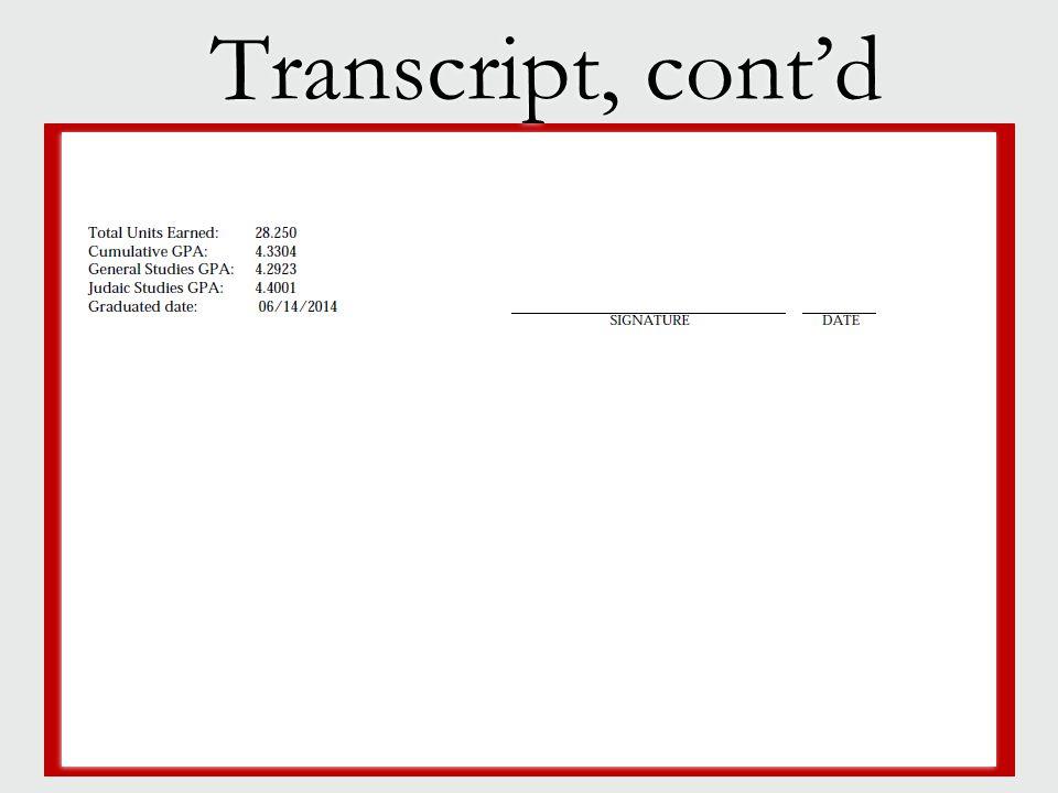Transcript, cont'd  Jewish life  Campus size  Location  Available majors  Jewish life  Campus size  Location  Available majors
