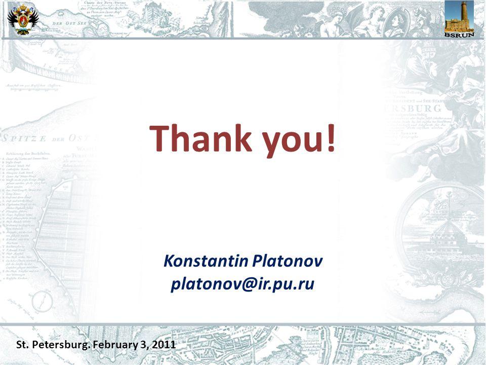 Thank you! Konstantin Platonov platonov@ir.pu.ru St. Petersburg. February 3, 2011