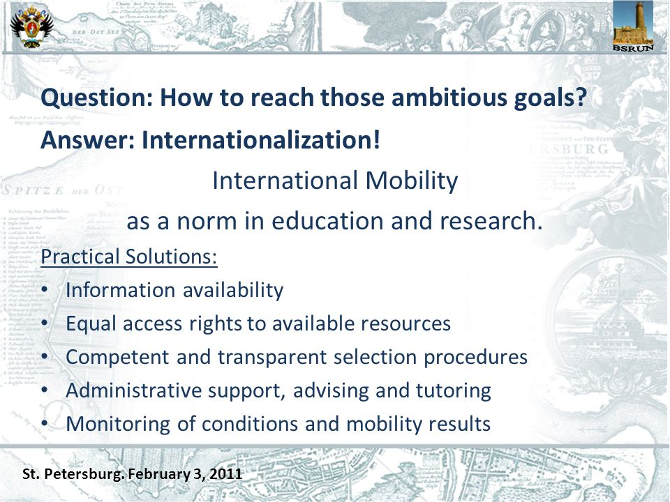 Question: How to reach those ambitious goals. Answer: Internationalization.
