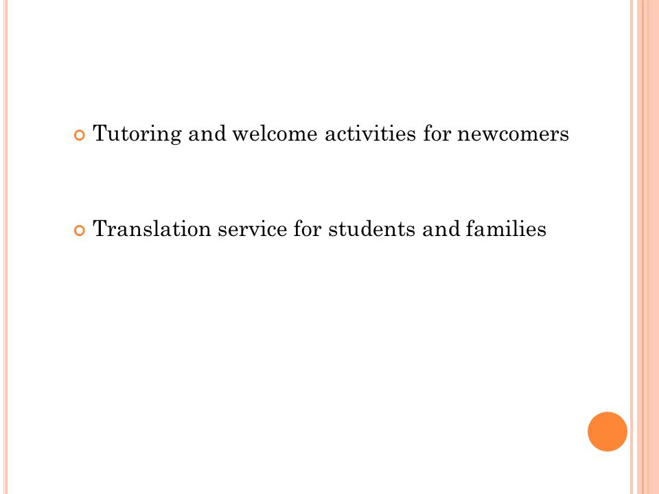 Tutoring and welcome activities for newcomers Translation service for students and families