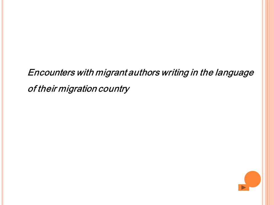 Encounters with migrant authors writing in the language of their migration country