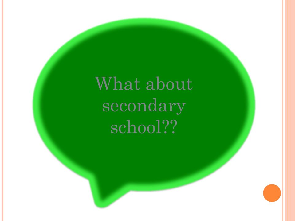 What about secondary school