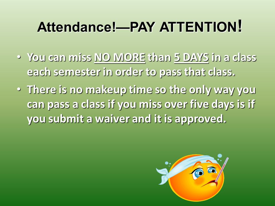 Attendance!—PAY ATTENTION .