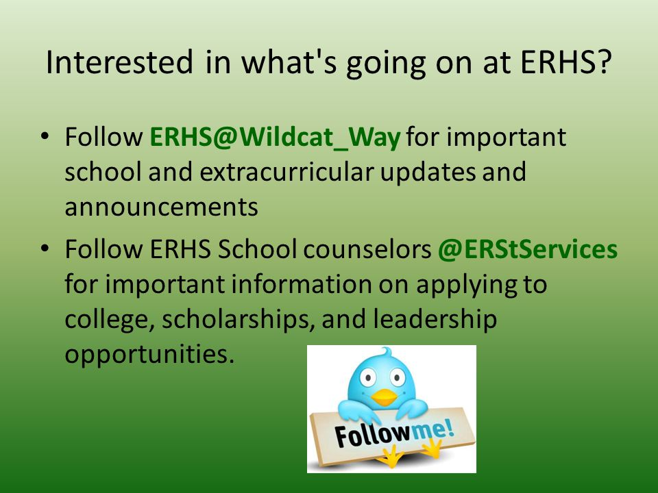 Interested in what's going on at ERHS? Follow ERHS@Wildcat_Way for important school and extracurricular updates and announcements Follow ERHS School c