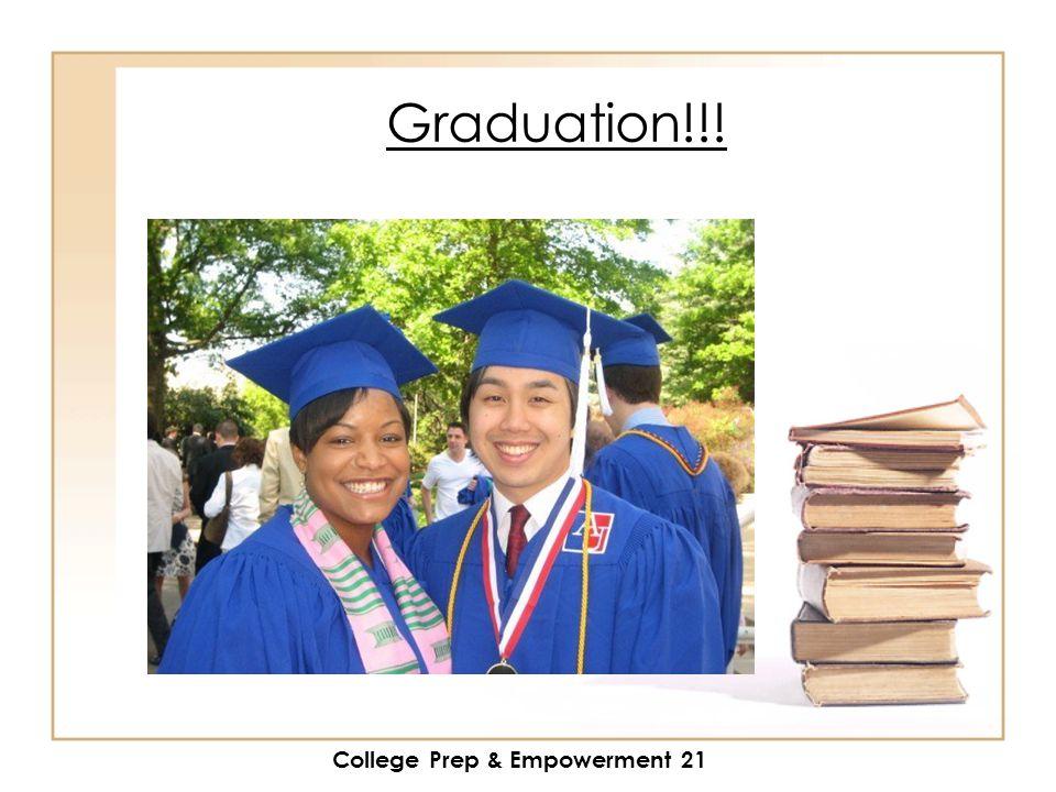 College Prep & Empowerment 21 Graduation!!!