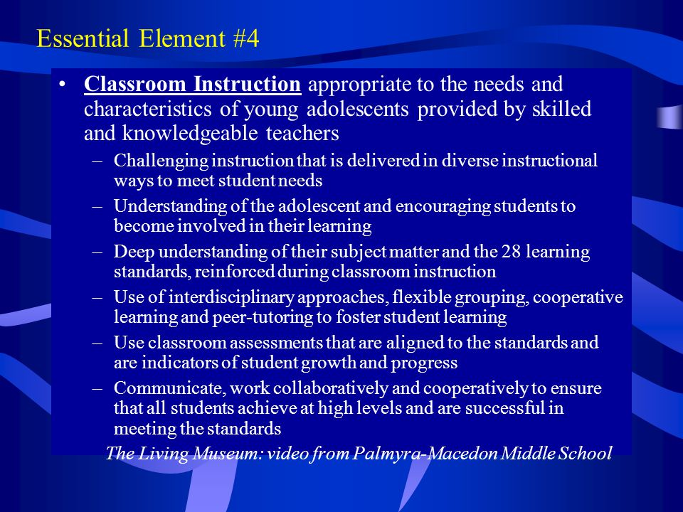 Essential Element #4 Classroom Instruction appropriate to the needs and characteristics of young adolescents provided by skilled and knowledgeable tea