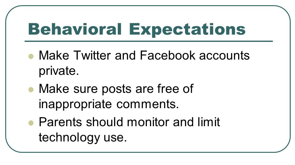 Behavioral Expectations Make Twitter and Facebook accounts private.